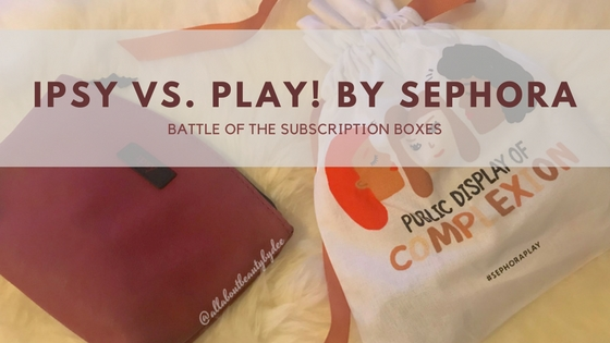 ChooseDay : Battle of the Subscription Boxes – Ipsy vs. Play by Sephora Bag